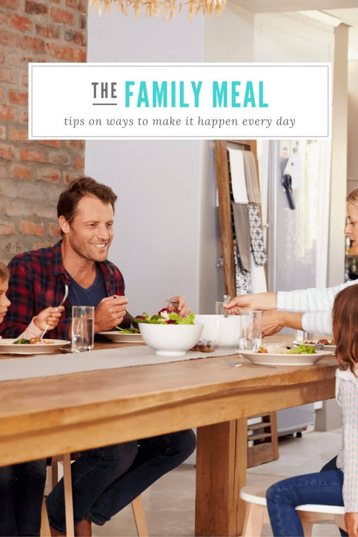 Tips to Make the Family Meal Happen Every Day