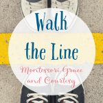 Walk the Line Montessori Grace and Courtesy Lesson