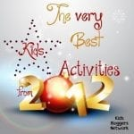 The Very Best Kids Activities of 2012