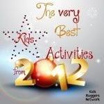 The Very Best Kids Activities of 2012