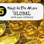 5 Ways to Be More Global with Your Children