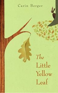 Books to teach a child about courage Little Yellow Leaf