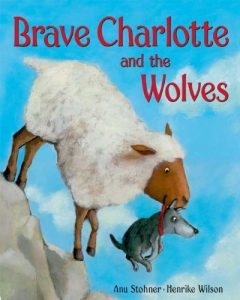 Brave Charlotte and the Wolves Books about courage