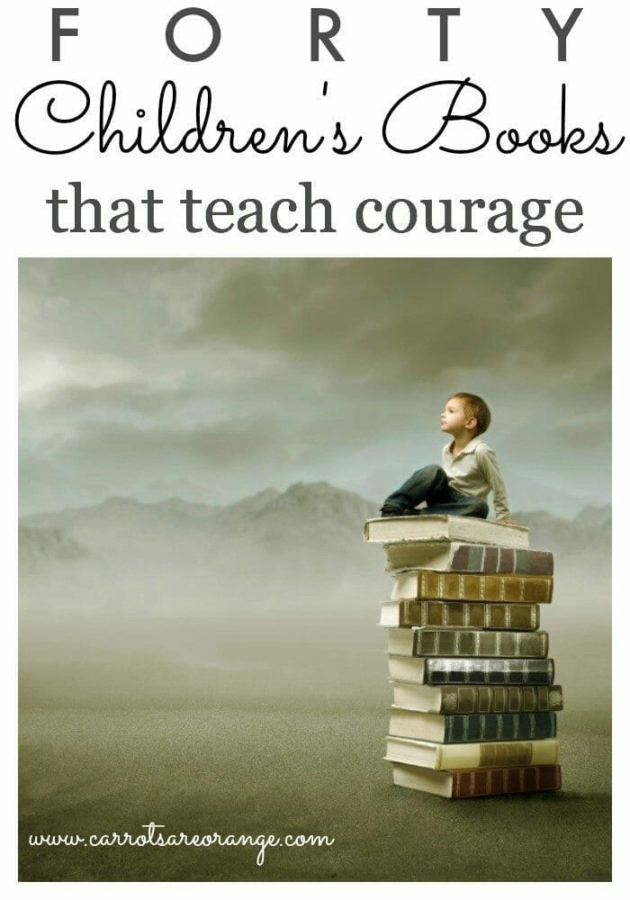 Check out this amazing list of children's books that teach a child about courage in all it's forms and definitions! Beautiful books!