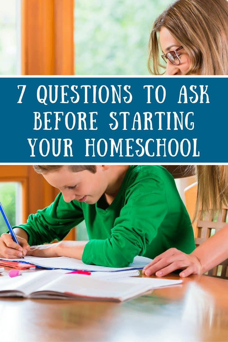 7 Questions to Ask Before Starting Your Homeschool