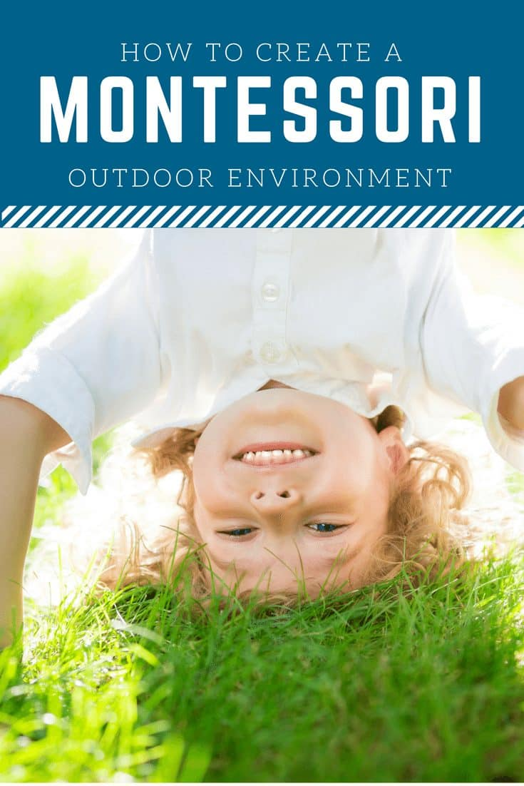How to Create a Montessori Outdoor Environment
