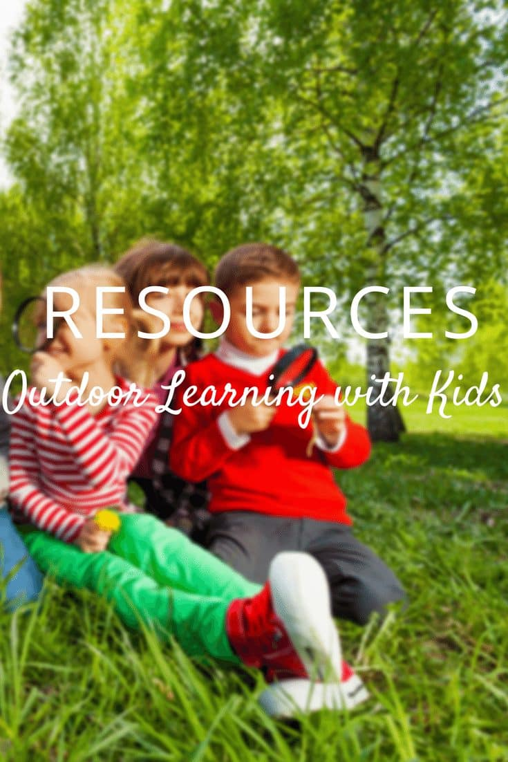 The Ultimate list of resources for outdoor learning with kids