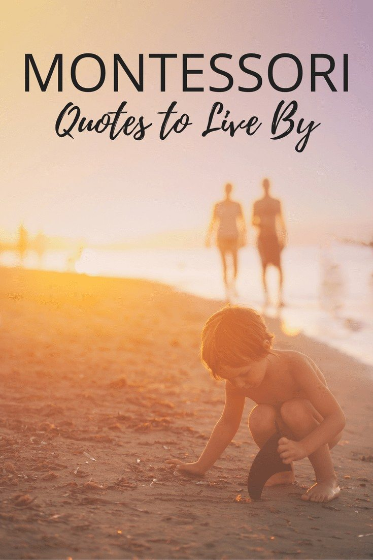 Montessori Quotes to Live By