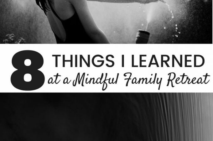 8 Things I Learned at a Mindful Family Retreat