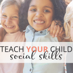 How to Teach your Child Social Skills