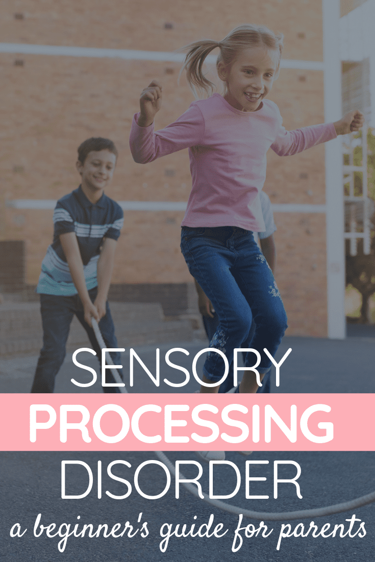 Sensory Processing Disorder - A Beginner's Guide for Parents