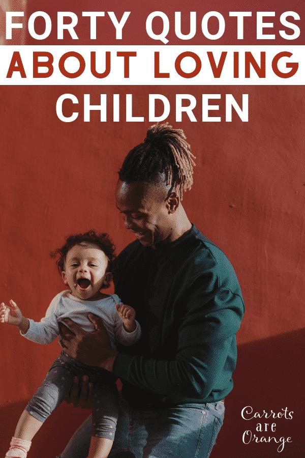Quotes on Loving Children