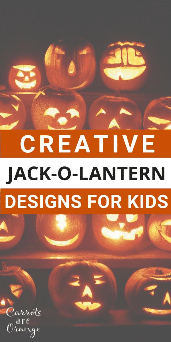8 Creative Jack O Lantern Designs For Kids